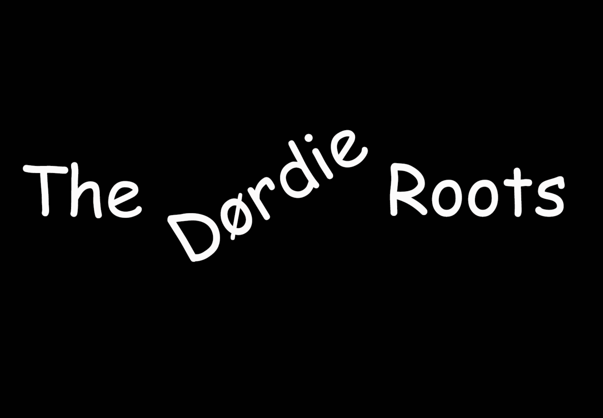 The Dørdie Roots